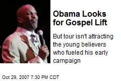Obama Looks for Gospel Lift