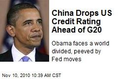 China Drops US Credit Rating Ahead of G20