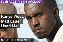 Kanye: Lauer Used Me