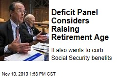 Deficit Panel Considers Raising Retirement Age
