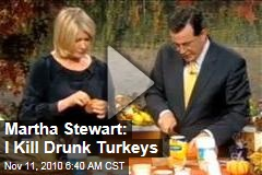 Martha Stewart On Colbert Nation: I Kill Drunk Turkeys