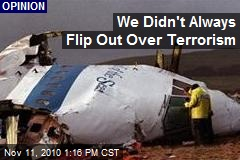 We Didn't Always Flip Out Over Terrorism