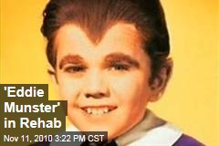 'Eddie Munster' in Rehab