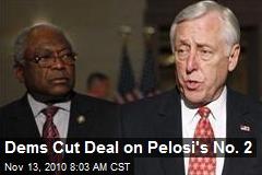 Dems Cut Deal on Pelosi's No. 2