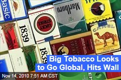 Big Tobacco Looks to Go Global, Hits Wall