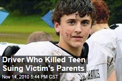 Driver Who Killed Teen Suing Victim's Parents