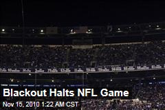 Blackout Halts NFL Game