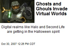 Ghosts and Ghouls Invade Virtual Worlds