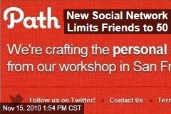 New Social Network Limits Friends to 50