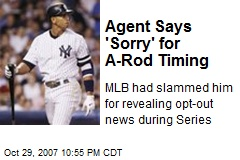 Agent Says 'Sorry' for A-Rod Timing