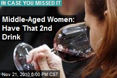 Middle-Aged Women: Have That 2nd Drink