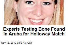 Experts Testing Bone Found in Aruba for Holloway Match