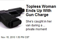 Topless Woman Ends Up With Gun Charge