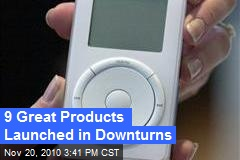 9 Great Products Launched in Downturns