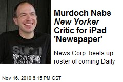 Murdoch Nabs New Yorker Critic for iPad 'Newspaper'