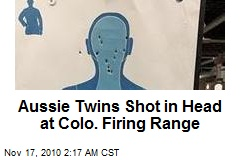 Aussie Twins Shot in Head at Colo. Firing Range