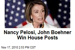 Nancy Pelosi, John Boehner Win House Posts