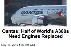 Qantas: Half of World's A380s Need Engines Replaced