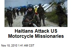Haitians Attack US Motorcycle Missionaries