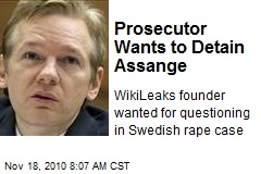 Prosecutor Wants to Detain Assange