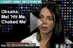 Oksana: Mel 'Hit Me, Choked Me'