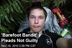 'Barefoot Bandit' Pleads Not Guilty