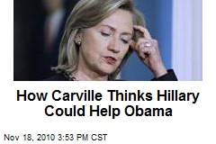 How Carville Thinks Hillary Could Help Obama