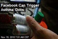 Facebook Can Trigger Asthma: Docs