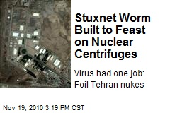 Stuxnet Worm Built to Feast on Nuclear Centrifuges