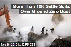 More Than 10K Settle Suits Over Ground Zero Dust