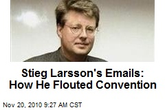 Stieg Larsson's Emails: How He Flouted Convention