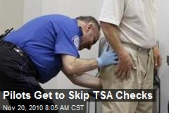 Pilots Get to Skip TSA Checks