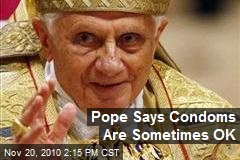 Pope Says Condoms Are Sometimes OK