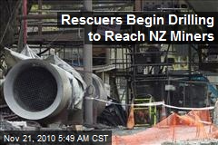 Drilling Begins in Effort to Reach NZ Miners