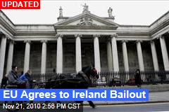 EU Agrees to Ireland Bailout