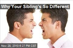 Why Your Sibling's So Different