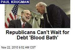 Republicans Can't Wait for Debt 'Blood Bath'