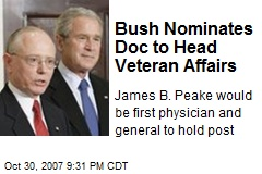Bush Nominates Doc to Head Veteran Affairs