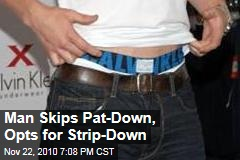 Man Skips Pat-Down, Opts for Strip-Down