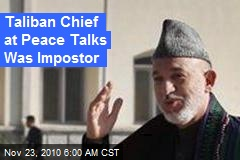 Taliban Chief at Peace Talks Was Impostor