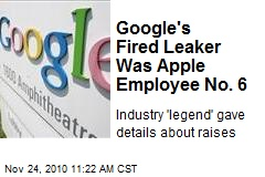 Google's Fired Leaker Was Apple Employee No. 6