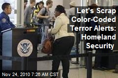 Let's Scrap Color-Coded Terror Alerts: Homeland Security