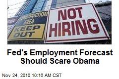 Fed's Employment Forecast Should Scare Obama
