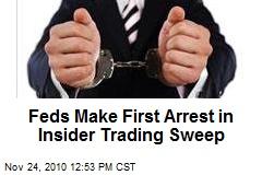 Feds Make First Arrest in Insider Trading Sweep