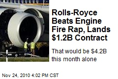 Rolls-Royce Beats Engine Fire Rap, Lands $1.2B Contract