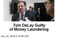 Tom DeLay Guilty of Money Laundering