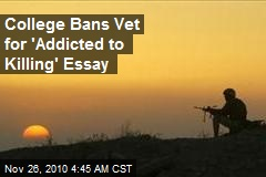 College Bans Vet for 'Kill Addiction' Essay