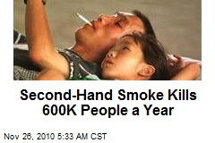 Second-Hand Smoke Kills 600K People a Year