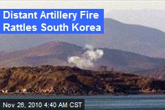 Distant Artillery Fire Rattles South Korea