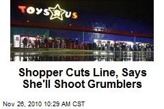 Shopper Cuts Line, Says She'll Shoot Grumblers